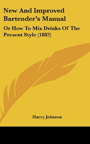 9781104948719: New And Improved Bartender's Manual: Or How To Mix Drinks Of The Present Style (1882)