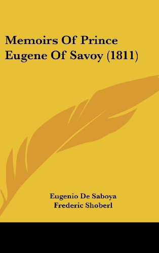 9781104949631: Memoirs Of Prince Eugene Of Savoy (1811)