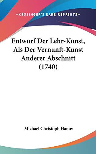 9781104950545: Entwurf Der Lehr-Kunst, Als Der Vernunft-Kunst Anderer Abschnitt (1740) (German Edition)