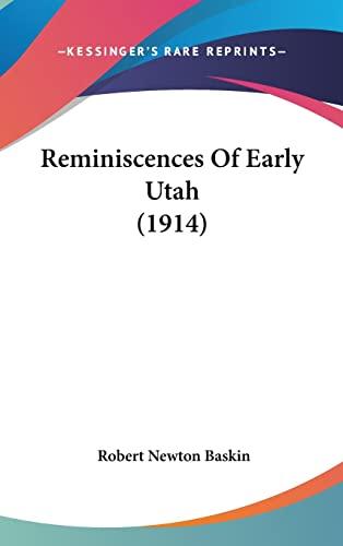 9781104951627: Reminiscences Of Early Utah (1914)