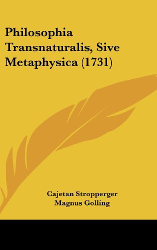 9781104951894: Philosophia Transnaturalis, Sive Metaphysica (1731) (Latin Edition)