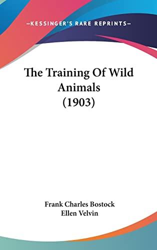 9781104952532: The Training Of Wild Animals (1903)