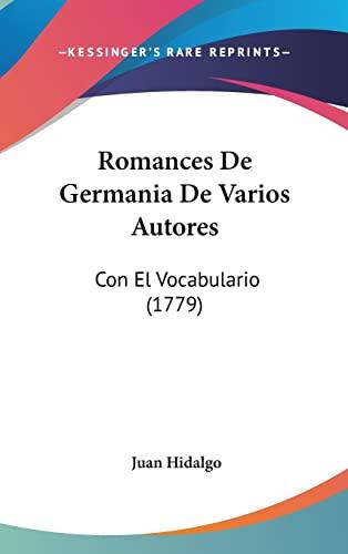 9781104955946: Romances De Germania De Varios Autores: Con El Vocabulario (1779) (Spanish Edition)