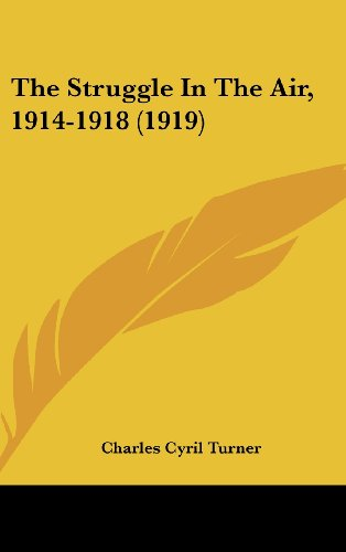 9781104956509: The Struggle In The Air, 1914-1918 (1919)