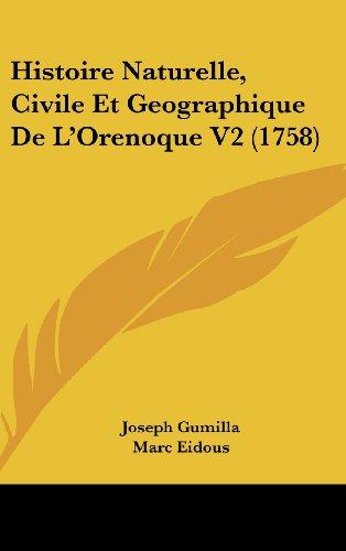 9781104960735: Histoire Naturelle, Civile Et Geographique De L'Orenoque V2 (1758) (French Edition)