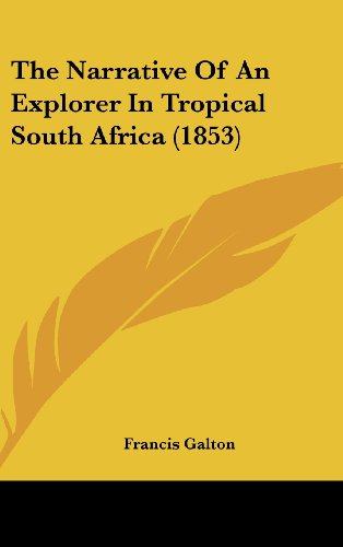 9781104961060: The Narrative Of An Explorer In Tropical South Africa (1853)
