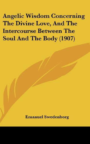 9781104961312: Angelic Wisdom Concerning The Divine Love, And The Intercourse Between The Soul And The Body (1907)