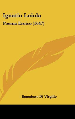 9781104961688: Ignatio Loiola: Poema Eroico (1647) (Italian Edition)