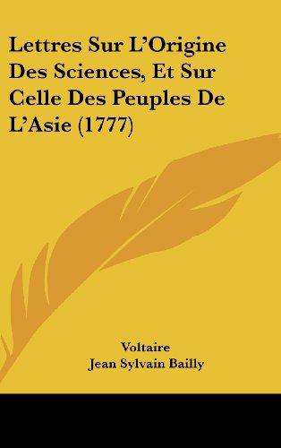 9781104961930: Lettres Sur L'Origine Des Sciences, Et Sur Celle Des Peuples De L'Asie (1777) (French Edition)