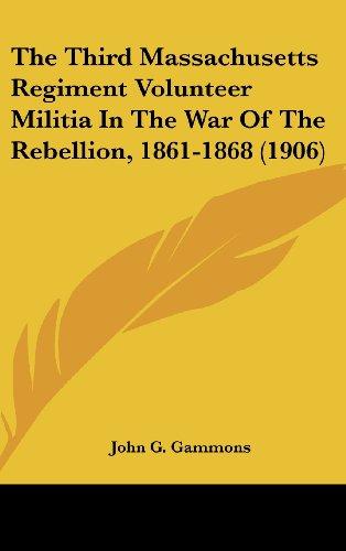 9781104964870: The Third Massachusetts Regiment Volunteer Militia In The War Of The Rebellion, 1861-1868 (1906)