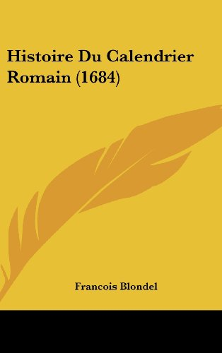9781104968205: Histoire Du Calendrier Romain (1684)