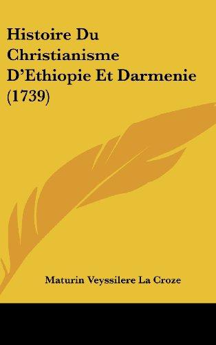 9781104969004: Histoire Du Christianisme D'Ethiopie Et Darmenie (1739) (French Edition)