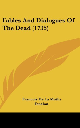 9781104970864: Fables And Dialogues Of The Dead (1735)