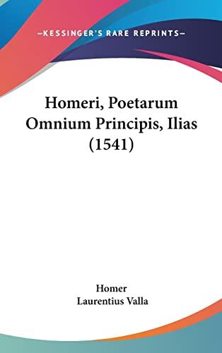 9781104973674: Homeri, Poetarum Omnium Principis, Ilias (1541) (Latin Edition)
