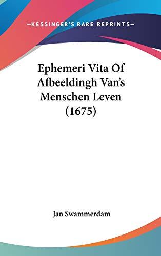 9781104974336: Ephemeri Vita Of Afbeeldingh Van's Menschen Leven (1675) (Chinese Edition)