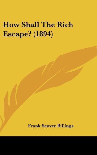 9781104974954: How Shall The Rich Escape? (1894)