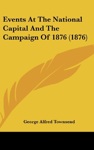 9781104976156: Events at the National Capital and the Campaign of 1876 (1876)