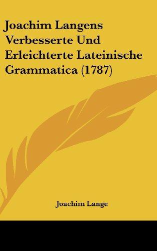 9781104977627: Joachim Langens Verbesserte Und Erleichterte Lateinische Grammatica (1787)