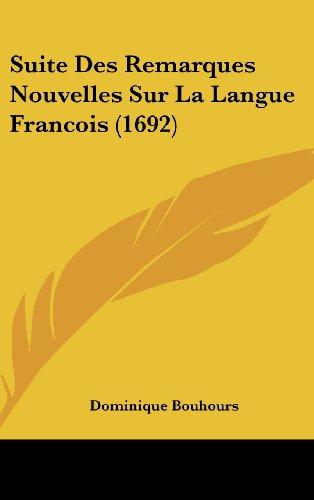 9781104978372: Suite Des Remarques Nouvelles Sur La Langue Francois (1692)