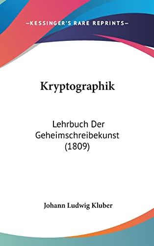 9781104978822: Kryptographik: Lehrbuch Der Geheimschreibekunst (1809)