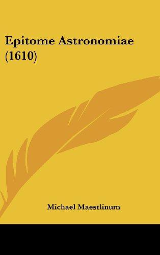 9781104980481: Epitome Astronomiae (1610) (Latin Edition)