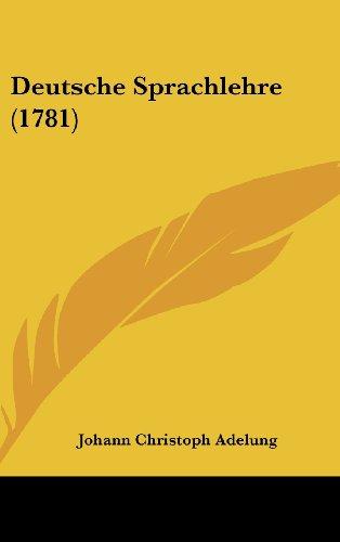 9781104983482: Deutsche Sprachlehre (1781)