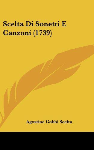 9781104983918: Scelta Di Sonetti E Canzoni (1739) (Italian Edition)