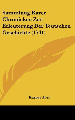9781104984212: Sammlung Rarer Chronicken Zur Erleuterung Der Teutschen Geschichte (1741)