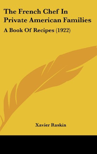 9781104984472: The French Chef In Private American Families: A Book Of Recipes (1922)