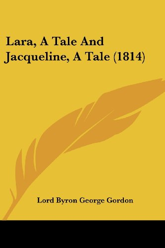 9781104986827: Lara, A Tale And Jacqueline, A Tale (1814)