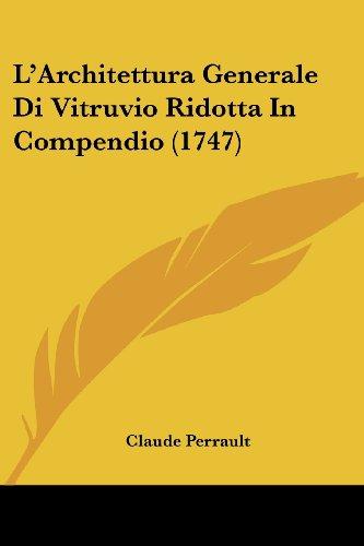 9781104986858: L'Architettura Generale Di Vitruvio Ridotta in Compendio (1747)