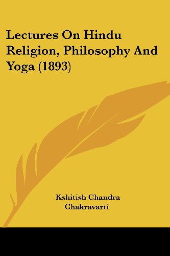 9781104990329: Lectures on Hindu Religion, Philosophy and Yoga (1893)
