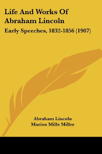 Life And Works Of Abraham Lincoln: Early