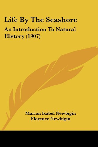 9781104994785: Life By The Seashore: An Introduction To Natural History (1907)