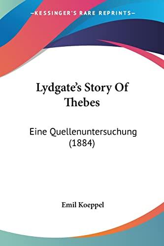 9781104996963: Lydgate's Story Of Thebes: Eine Quellenuntersuchung (1884) (German Edition)