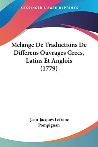 9781104997830: Melange de Traductions de Differens Ouvrages Grecs, Latins Et Anglois (1779)