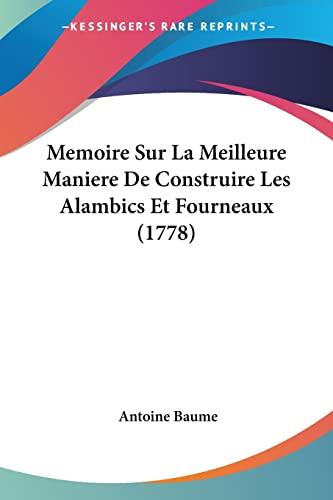 9781104998240: Memoire Sur La Meilleure Maniere de Construire Les Alambics Et Fourneaux (1778)