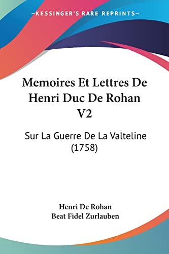 Memoires Et Lettres De Henri Duc De