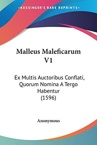 9781104999582: Malleus Maleficarum V1: Ex Multis Auctoribus Conflati, Quorum Nomina A Tergo Habentur (1596) (Latin Edition)