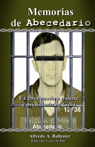 Memorias de Abecedario (ex condenado a muerte: Alfredo A. Ballester