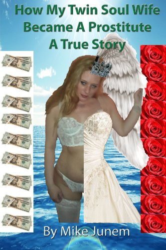 9781105042706: How My Twin Soul Wife Became A Prostitute (True Story)