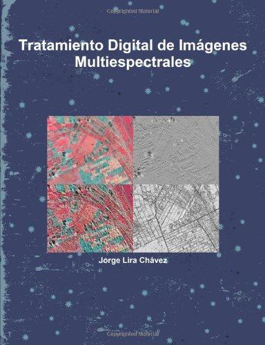 Tratamiento Digital De Im·Genes Multiespectrales (Spanish Edition): Jorge Lira Ch·Vez
