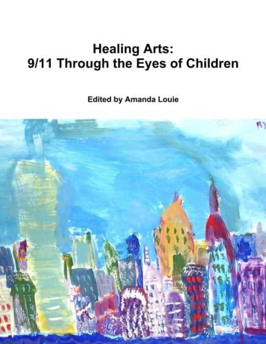 9781105046285: Healing Arts: 9/11 Through The Eyes Of Children