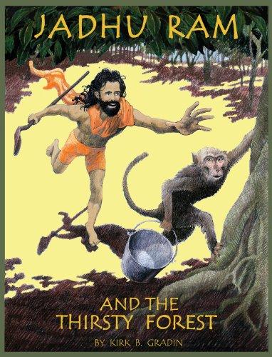 Jadhu Ram and the Thirsty Forest: Kirk B. Gradin