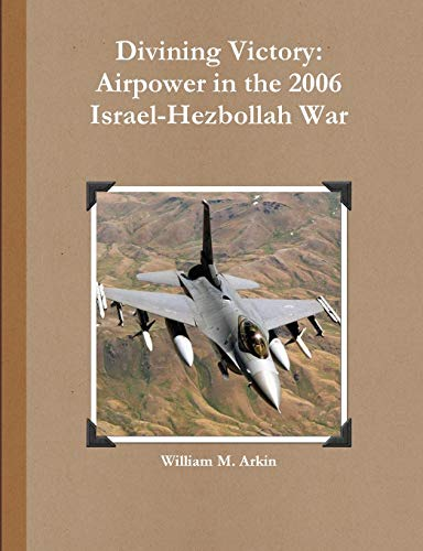 9781105051470: Divining Victory: Airpower in the 2006 Israel-Hezbollah War