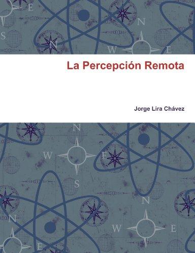 La Percepciûn Remota (Spanish Edition): Jorge Lira Ch