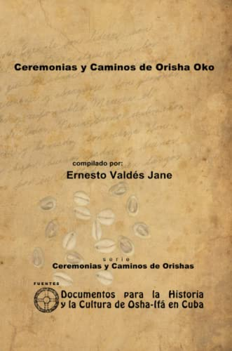 9781105061783: Ceremonias Y Caminos De Orisha Oko (Spanish Edition)