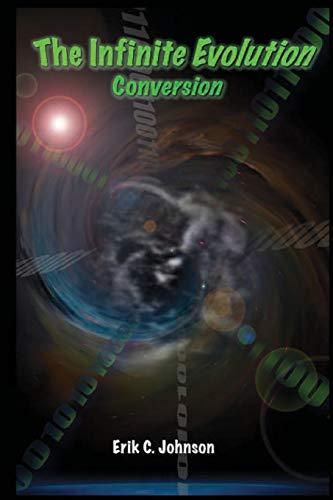 9781105087059: The Infinite Evolution - Conversion