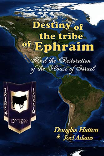 9781105095771: Destiny Of The Tribe Of Ephraim And The Restoration Of The House Of Israel