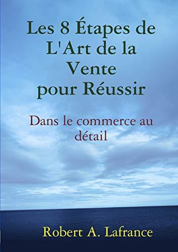 9781105099526: Les 8 �tapes De L'Art De La Vente